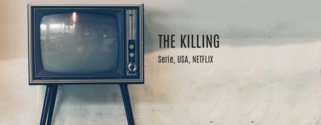 The Killing - Serie - Kais Kolumne