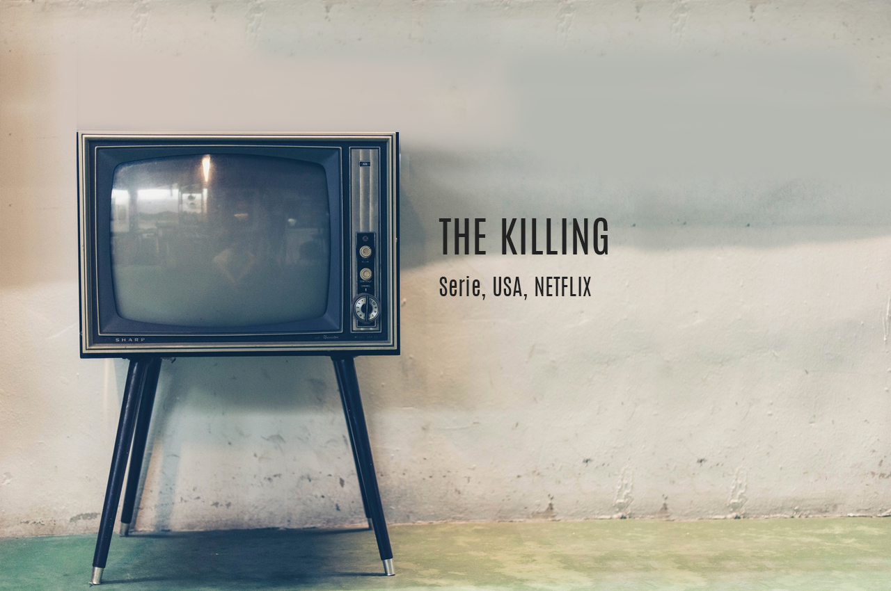 The Killing - Serie - Kais Kolumne