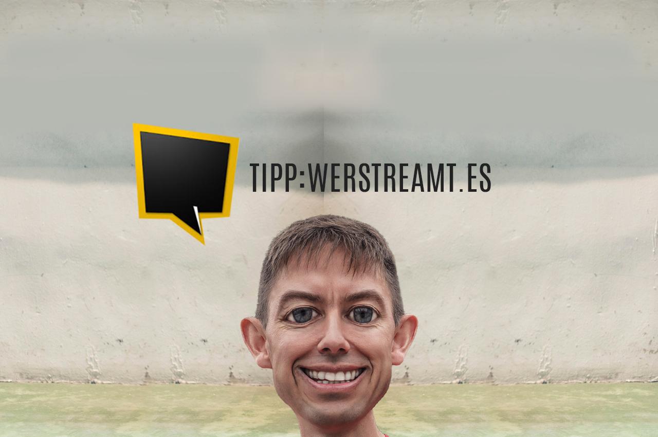 werstreamt.es - Tipp - Kais Kolumne